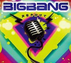Bigbang_koe_wo_kikasete
